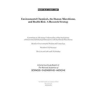 Miljømessige kjemikalier, menneskelige Microbiome og helserisiko: en forskningsstrategi
