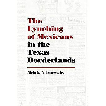 Das Lynchen von Mexikaner in Texas Borderlands