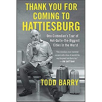 Merci d'être venus à Hattiesburg: Tour d'un comédien de pas-tout-le-plus grandes villes dans le monde