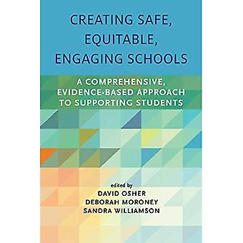 Creating Safe, Equitable, Engaging Schools: A Comprehensive, Evidence-Based� Approach to Supporting Students