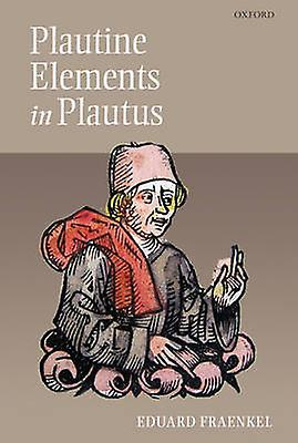 Plautine Elements in Plautus by Fraenkel & Eduard