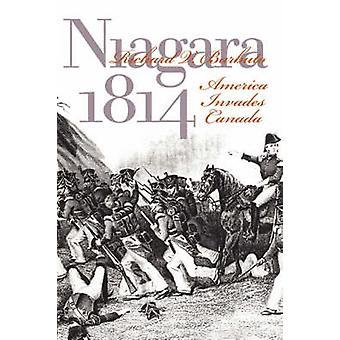 Niagara 1814 América invade Canadá por Barbuto y Richard V.