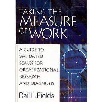 Tomando la medida de la guía de trabajo A escalas validadas para la investigación organizacional y diagnóstico por campos y Dail