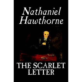 Det flammende bogstav af Nathaniel Hawthorne Fiction litterære klassikere af Hawthorne & Nathaniel