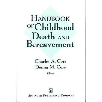 Handbook of Childhood Death and Bereavement by Corr & Charles A.