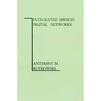 Integrated Services Digital Networks by Rutkowski & Anthony M.