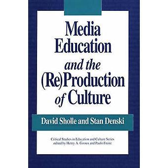 Educação para os Media e a reprodução da cultura por Sholle & David