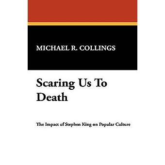 Scaring Us to Death by Collings & Michael R.