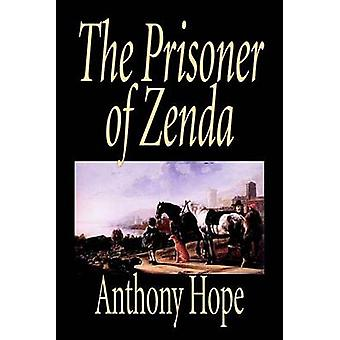 The Prisoner of Zenda by Anthony Hope Fiction Classics Action  Adventure by Hope & Anthony
