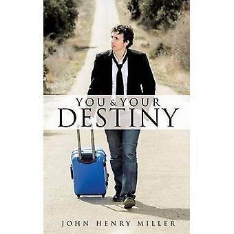 VOUS et votre destin par MILLER & JOHN HENRY