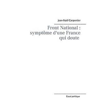 front national  symptme dune france qui doute by Carpentier & JeanNol