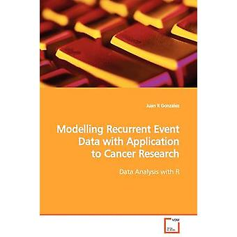Modelling Recurrent Event Data with Application to Cancer Research by Gonzalez & Juan R