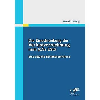 Die Einschrankung Der Verlustverrechnung Nach 15a Estg by Lindberg & Marcel