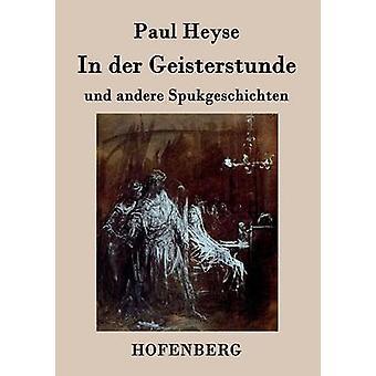 In der Geisterstunde und andere Spukgeschichten av Heyse & Paul