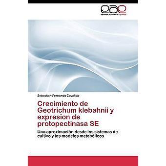 Crecimiento de Geotrichum klebahnii y expresion de protopectinasa SE por Cavalitto Sebastian Fernando