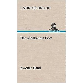 Der Unbekannte Gott  Zweiter Band by Bruun & Laurids