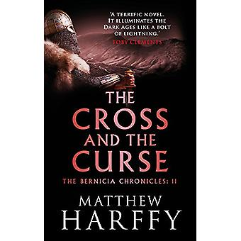 The Cross and the Curse by Matthew Harffy - 9781786696274 Book