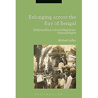 Pertencentes ao longo da Baía de Bengala: ritos religiosos, migrações coloniais, direitos nacionais
