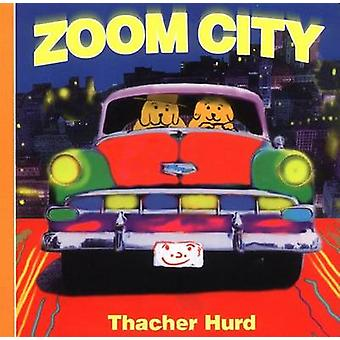 Zoom City by Thacher Hurd - 9780694010578 Book