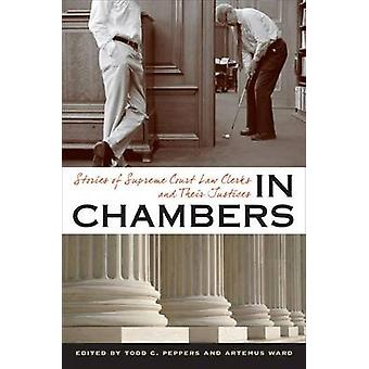 In Chambers - Stories of Supreme Court Law Clerks and Their Justices b