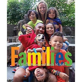 Families by Shelley Rotner - Sheila M Kelly - Shelley Rotner - 978082