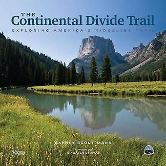 The Continental Divide Trail - Exploring America's Ridgeline Trail by