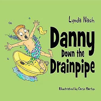 Danny Down the Drainpipe by Lynda Nash - 9780992860783 Book