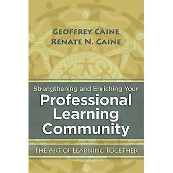 Strengthening and Enriching Your Professional Learning Community - The