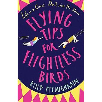 Flying Tips for Flightless Birds by Kelly McCaughrain - 9781406375657