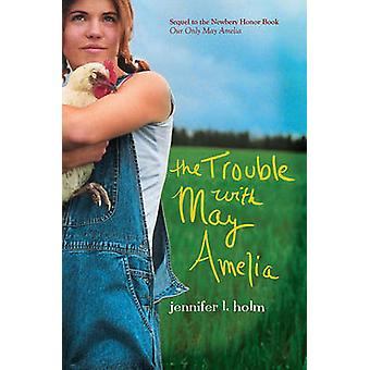 The Trouble with May Amelia by Jennifer L Holm - Adam Gustavson - 978