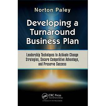 Developing a Turnaround Business Plan - Leadership Techniques to Activ
