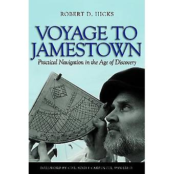 Voyage to Jamestown - Practical Navigation in the Age of Discovery by