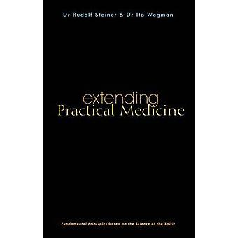 Extending Practical Medicine - Fundamental Principles Based on the Sci