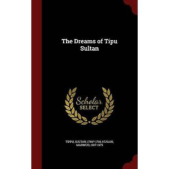 The Dreams of Tipu Sultan by Tippu & Sultan