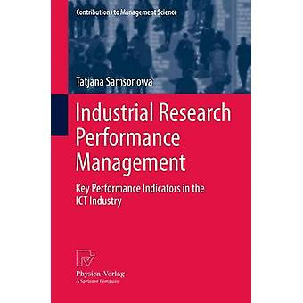 Industrial Research Performance Management Key Performance Indicators in the Ict Industry by Samsonowa & Tatjana
