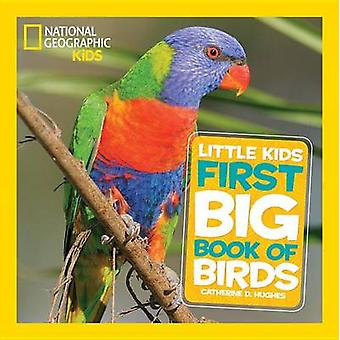 Little Kids First Big Book of Birds by Catherine D. Hughes