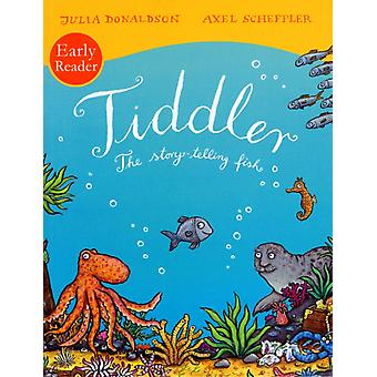 Tiddler Reader (Early Reader) (Paperback) by Donaldson Julia Scheffler Axel