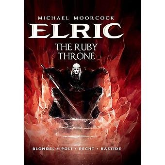Michael Moorcock's Elric Vol. 1: The Ruby Throne (Hardcover) by Blondel Julien Poli Didier Recht Robin