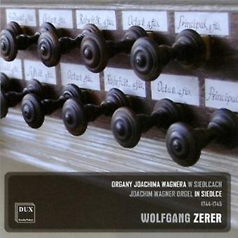 Wolfgang Zerer: Joachim Wagner Orgel i Siedlce 17 - Joachim Wagner Orgel i Siedlce, 1744-1745 [CD] USA importerer