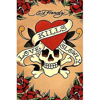 Liebe tötet langsam Plakat Poster Print von Ed Hardy