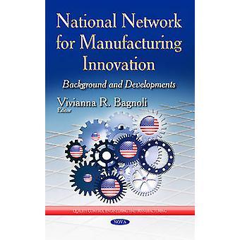 Nationales Netzwerk für die Herstellung von Innovation durch Vivianna R. Bagnoli