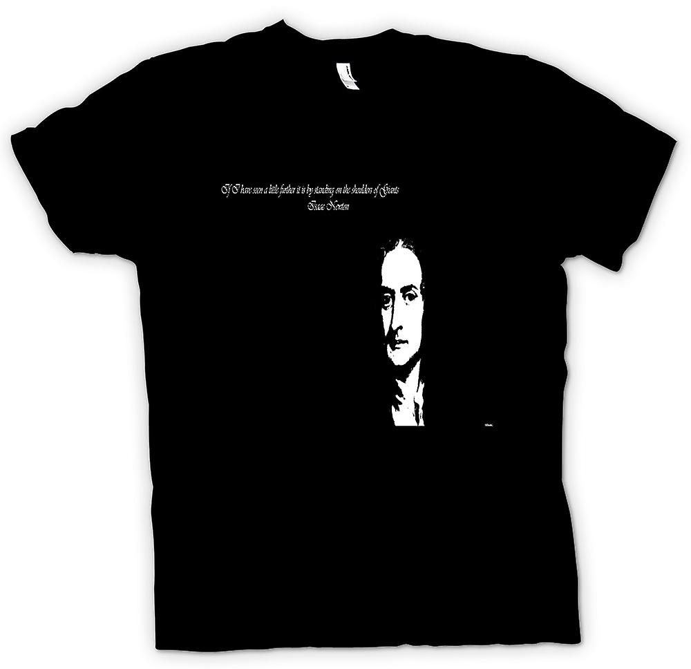 Mens T-shirt - Isaac Newton - If I Have Seen A Little Further