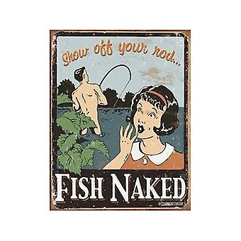 Show Off Your Rod Fish Naked Metal Sign