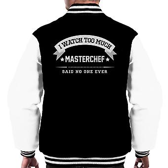I Watch Too Much Masterchef Said No One Ever Men's Varsity Jacket