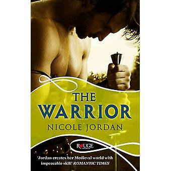 The Warrior - A Rouge Historical Romance by Nicole Jordan - 9780091948
