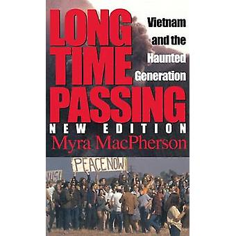Long Time Passing - Vietnam and the Haunted Generation (New edition) b