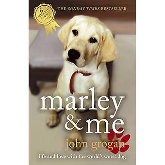 Marley och jag - livet och kärleken med världens värsta hund av John Groga