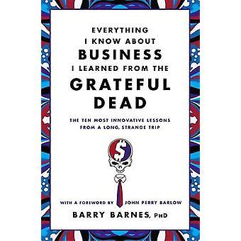 Alles, was ich über Business Wissen erfuhr ich von den dankbaren Toten - Th