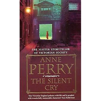 The Silent Cry by Anne Perry - 9780747252535 Book