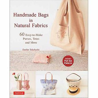 Handmade Bags in Natural Fabrics - Over 60 Easy-to-Make Purses - Totes